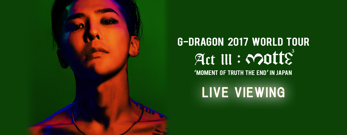 Live Viewing of G-Dragon's ACT III M.O.T.T.E concert on Sept 20th in Japan
