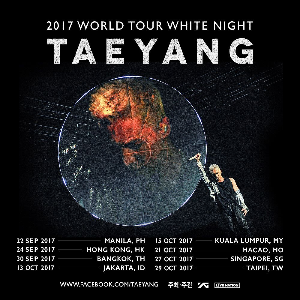 Taeyang Instagram Aug 10, 2017 4:34pm WHITE NIGHT COMING TO ASIA!! manila 🇵🇭 hongkong 🇭🇰 bangkok 🇹🇭 jakarta 🇮🇩 kualalumpur 🇲🇾 macao 🇲🇴 singapore 🇸🇬 taipei 🇹🇼 Check out the dates on  http://ygfamily.com/event/TAEYANG/WHITENIGHT  Latest white night tour pics: @ instagram.com/WHITE_NIGHT_TOUR
