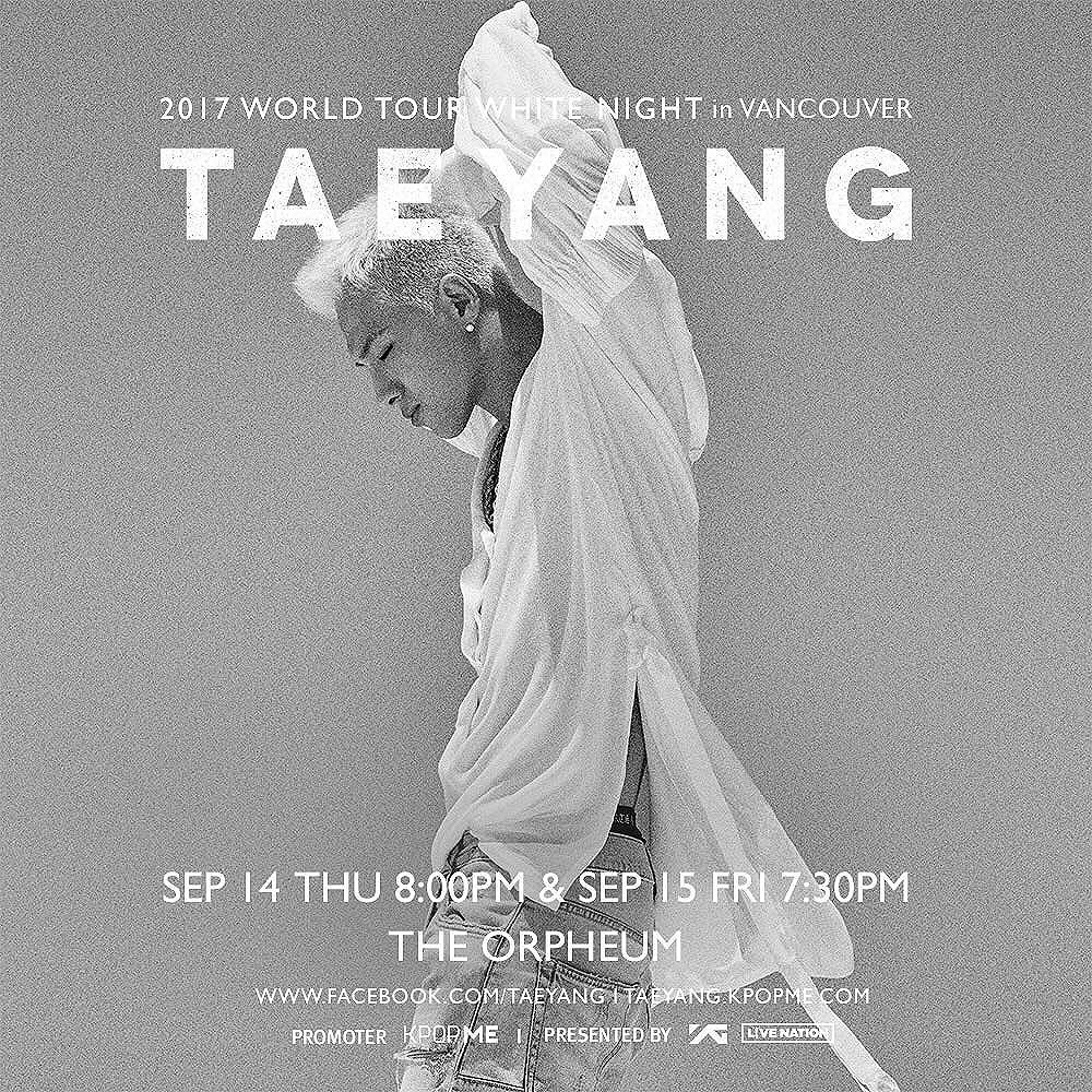 Taeyang Instagram Aug 13, 2017 5:38pm Thank you VIPs in CANADA 🇨🇦 Vancouver show is sold out and we are adding a Second show on Sep 14th, stay tuned!! Check out the white night tour page @ http://ygfamily.com/event/TAEYANG/WHITENIGHT